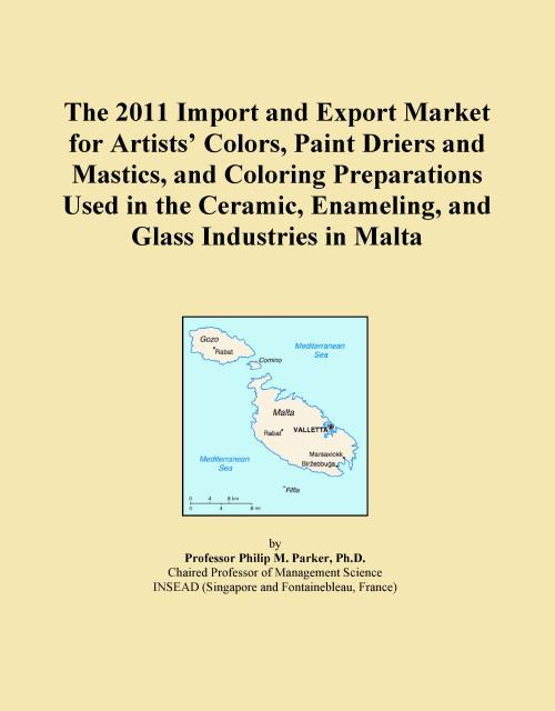 The 2011 Import and Export Market for Artists' Colors, Paint Driers and Mastics, and Coloring Preparations Used in the Ceramic, Enameling, and Glass Industries in Malta - Product Image