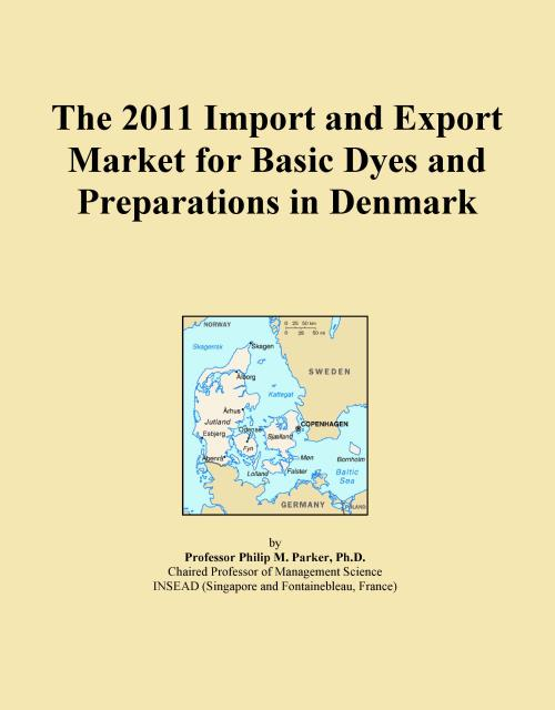 The 2011 Import and Export Market for Basic Dyes and Preparations in Denmark - Product Image