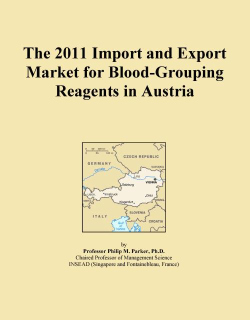 The 2011 Import and Export Market for Blood-Grouping Reagents in Austria - Product Image