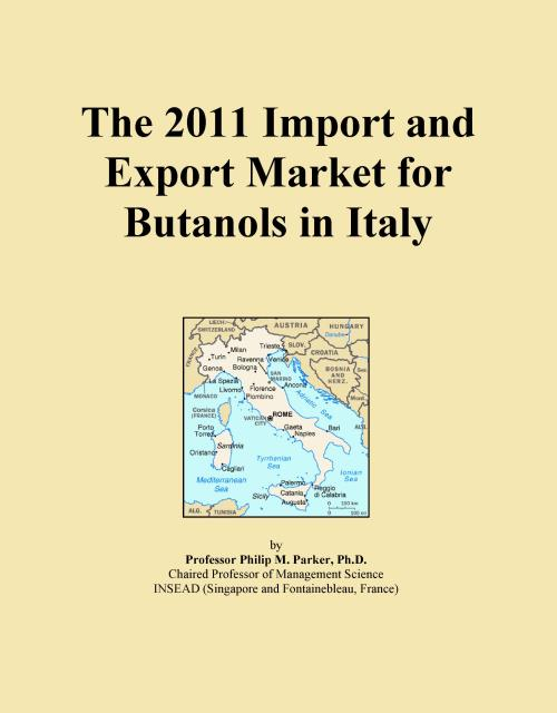 The 2011 Import and Export Market for Butanols in Italy - Product Image