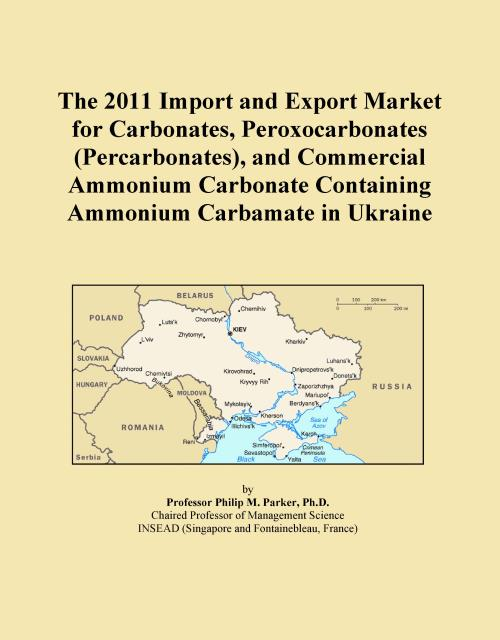 The 2011 Import and Export Market for Carbonates, Peroxocarbonates (Percarbonates), and Commercial Ammonium Carbonate Containing Ammonium Carbamate in Ukraine - Product Image