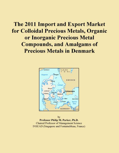 The 2011 Import and Export Market for Colloidal Precious Metals, Organic or Inorganic Precious Metal Compounds, and Amalgams of Precious Metals in Denmark - Product Image