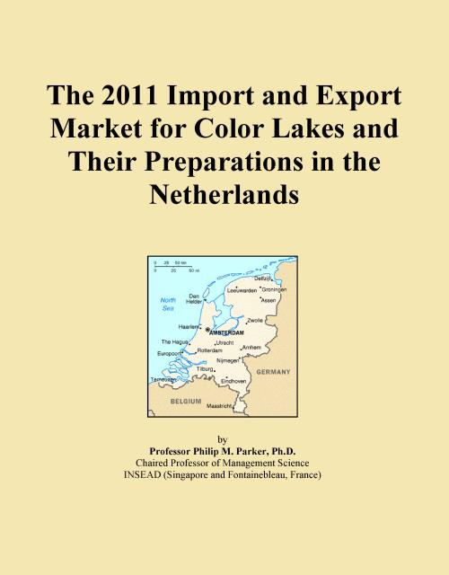 The 2011 Import and Export Market for Color Lakes and Their Preparations in the Netherlands - Product Image
