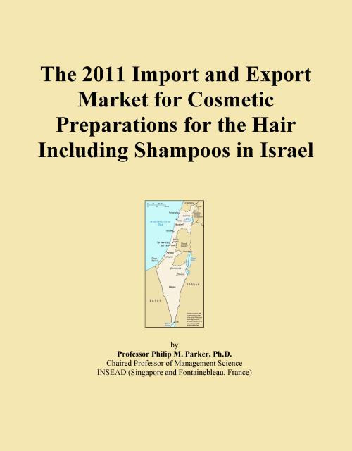 The 2011 Import and Export Market for Cosmetic Preparations for the Hair Including Shampoos in Israel - Product Image