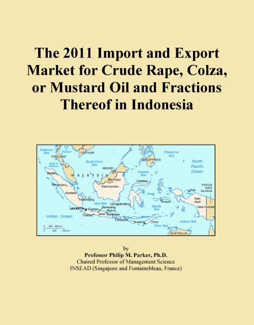 The 2011 Import and Export Market for Crude Rape, Colza, or Mustard Oil and Fractions Thereof in Indonesia - Product Image