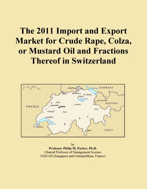 The 2011 Import and Export Market for Crude Rape, Colza, or Mustard Oil and Fractions Thereof in Switzerland - Product Image