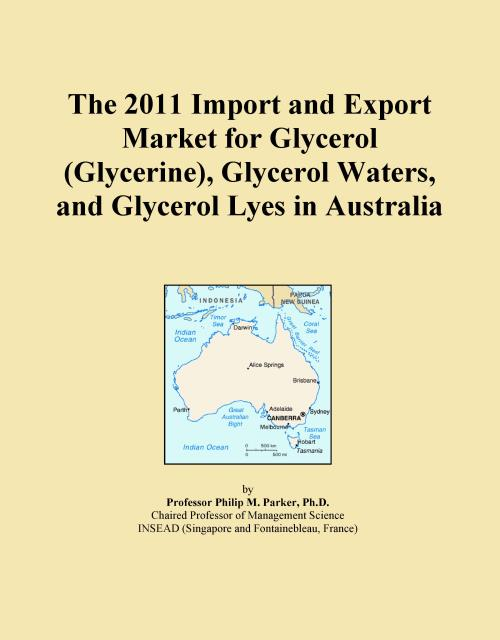 The 2011 Import and Export Market for Glycerol (Glycerine), Glycerol Waters, and Glycerol Lyes in Australia - Product Image