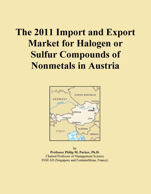 The 2011 Import and Export Market for Halogen or Sulfur Compounds of Nonmetals in Austria - Product Image