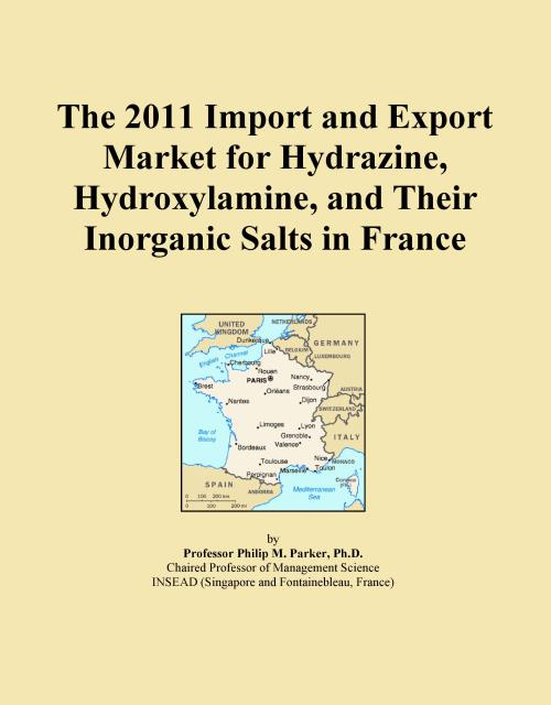 The 2011 Import and Export Market for Hydrazine, Hydroxylamine, and Their Inorganic Salts in France - Product Image