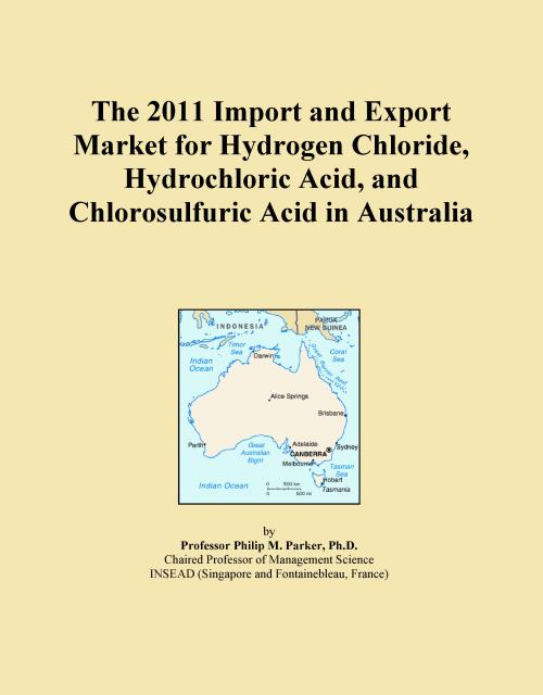 The 2011 Import and Export Market for Hydrogen Chloride, Hydrochloric Acid, and Chlorosulfuric Acid in Australia - Product Image