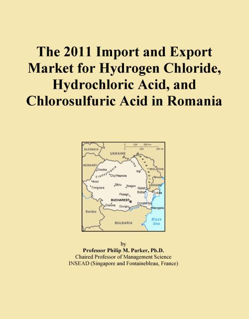 The 2011 Import and Export Market for Hydrogen Chloride, Hydrochloric Acid, and Chlorosulfuric Acid in Romania - Product Image