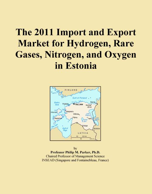 The 2011 Import and Export Market for Hydrogen, Rare Gases, Nitrogen, and Oxygen in Estonia - Product Image
