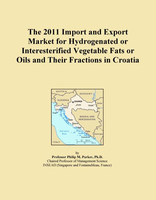 The 2011 Import and Export Market for Hydrogenated or Interesterified Vegetable Fats or Oils and Their Fractions in Croatia - Product Image