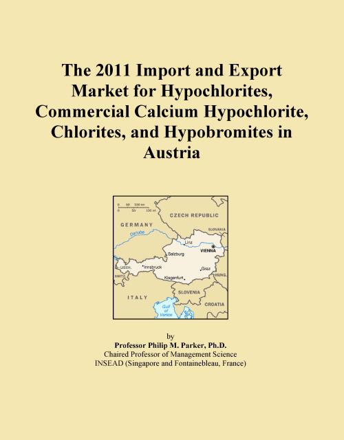 The 2011 Import and Export Market for Hypochlorites, Commercial Calcium Hypochlorite, Chlorites, and Hypobromites in Austria - Product Image