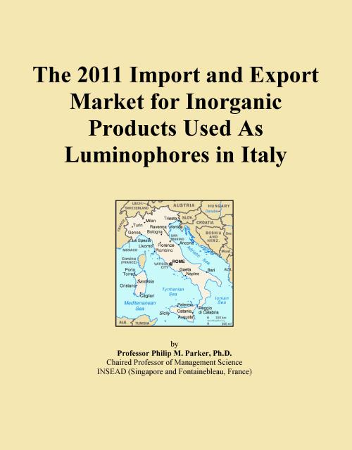 The 2011 Import and Export Market for Inorganic Products Used As Luminophores in Italy - Product Image