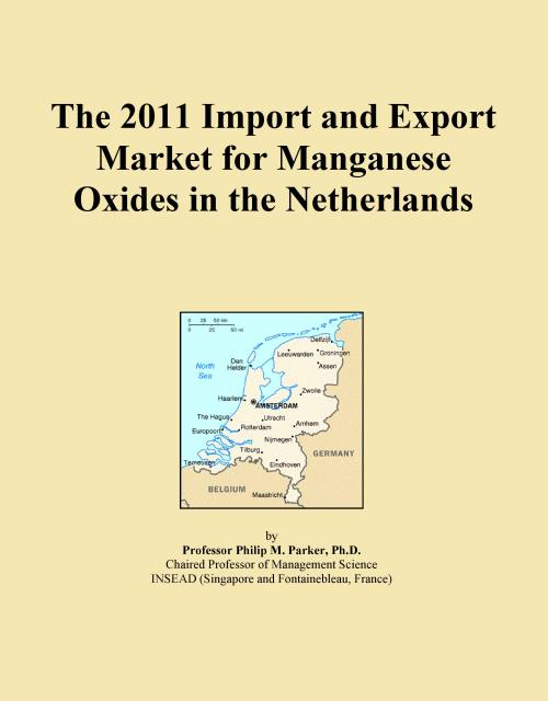 The 2011 Import and Export Market for Manganese Oxides in the Netherlands - Product Image
