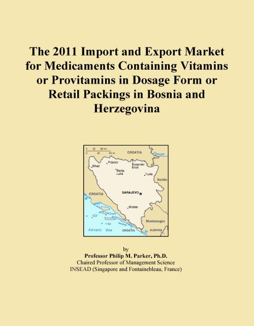The 2011 Import and Export Market for Medicaments Containing Vitamins or Provitamins in Dosage Form or Retail Packings in Bosnia and Herzegovina - Product Image