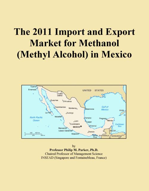 The 2011 Import and Export Market for Methanol (Methyl Alcohol) in Mexico - Product Image