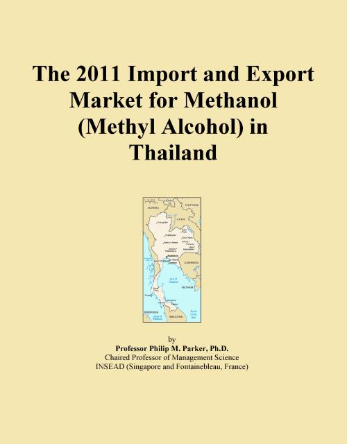 The 2011 Import and Export Market for Methanol (Methyl Alcohol) in Thailand - Product Image