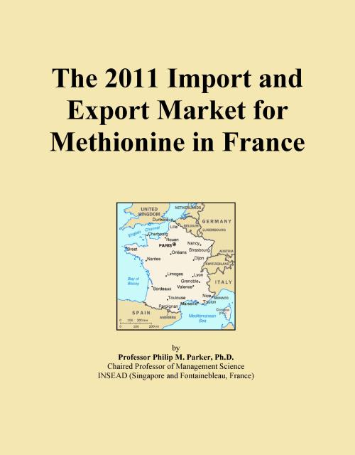 The 2011 Import and Export Market for Methionine in France - Product Image