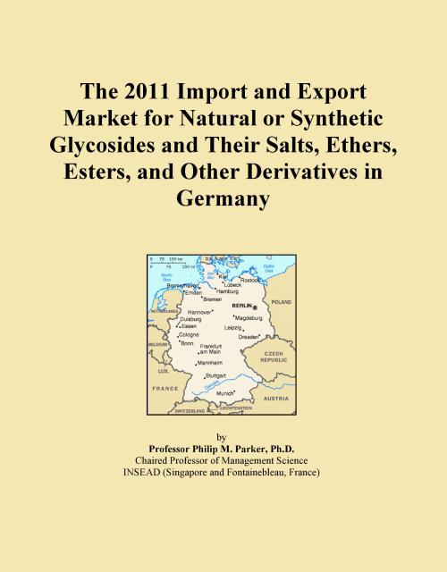 The 2011 Import and Export Market for Natural or Synthetic Glycosides and Their Salts, Ethers, Esters, and Other Derivatives in Germany - Product Image