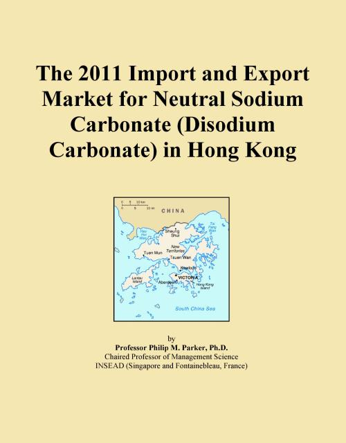 The 2011 Import and Export Market for Neutral Sodium Carbonate (Disodium Carbonate) in Hong Kong - Product Image