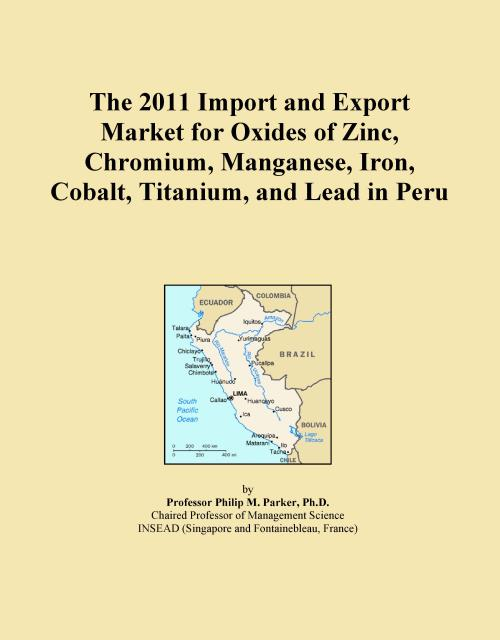 The 2011 Import and Export Market for Oxides of Zinc, Chromium, Manganese, Iron, Cobalt, Titanium, and Lead in Peru - Product Image