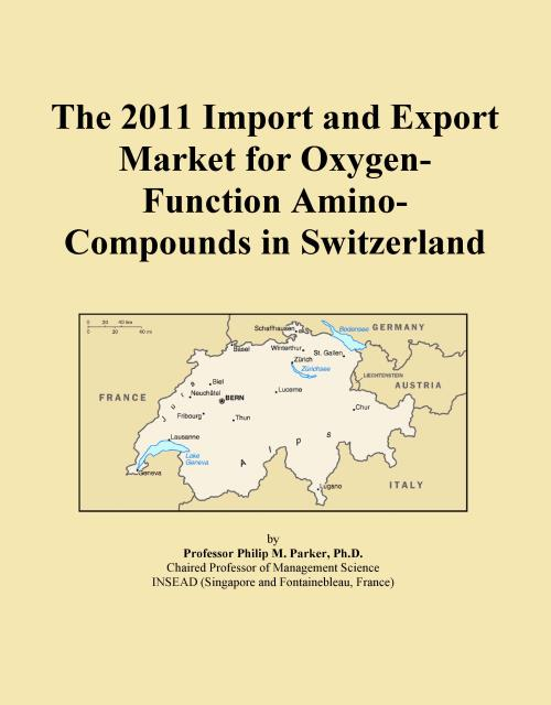 The 2011 Import and Export Market for Oxygen-Function Amino-Compounds in Switzerland - Product Image