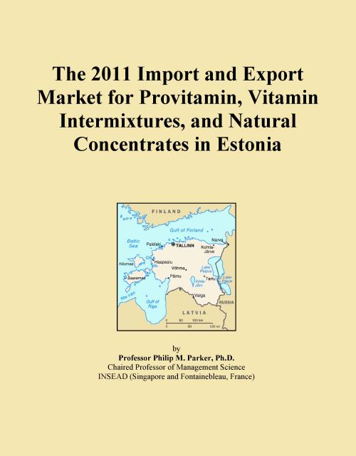 The 2011 Import and Export Market for Provitamin, Vitamin Intermixtures, and Natural Concentrates in Estonia - Product Image
