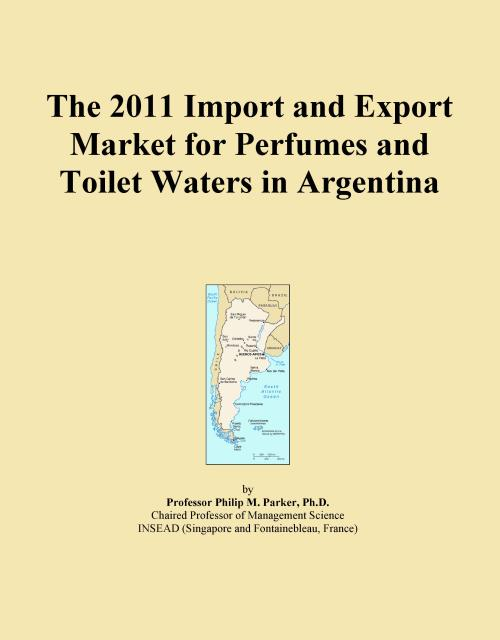 The 2011 Import and Export Market for Perfumes and Toilet Waters in Argentina - Product Image