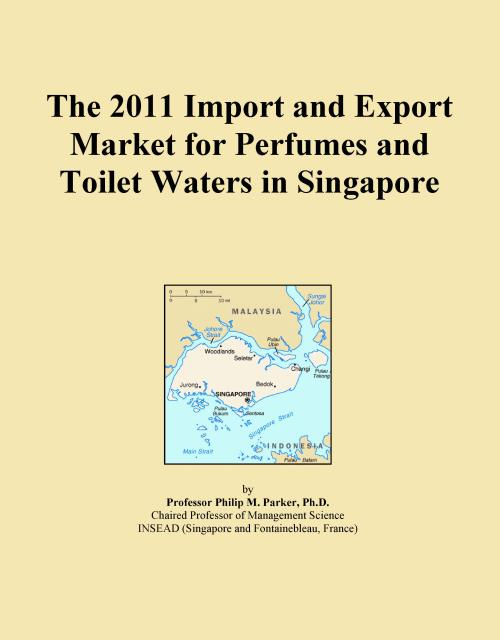 The 2011 Import and Export Market for Perfumes and Toilet Waters in Singapore - Product Image