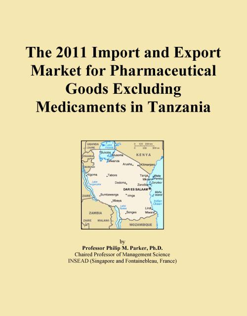 The 2011 Import and Export Market for Pharmaceutical Goods Excluding Medicaments in Tanzania - Product Image