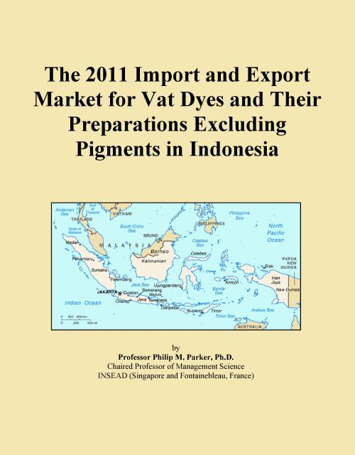 The 2011 Import and Export Market for Vat Dyes and Their Preparations Excluding Pigments in Indonesia - Product Image