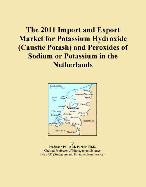 The 2011 Import and Export Market for Potassium Hydroxide (Caustic Potash) and Peroxides of Sodium or Potassium in the Netherlands - Product Image