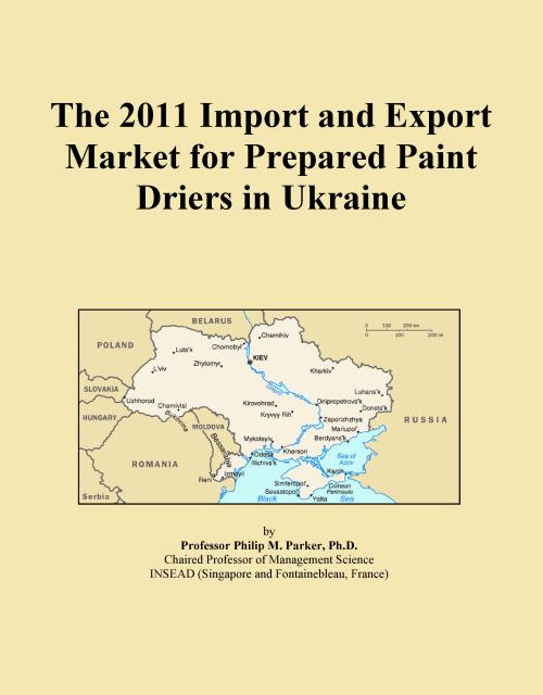 The 2011 Import and Export Market for Prepared Paint Driers in Ukraine - Product Image