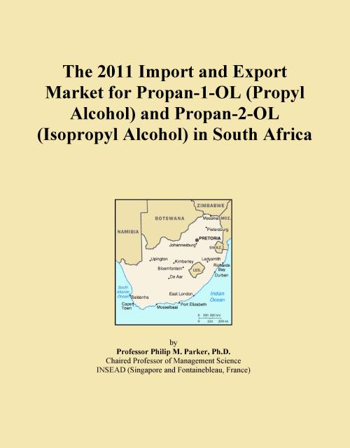 The 2011 Import and Export Market for Propan-1-OL (Propyl Alcohol) and Propan-2-OL (Isopropyl Alcohol) in South Africa - Product Image