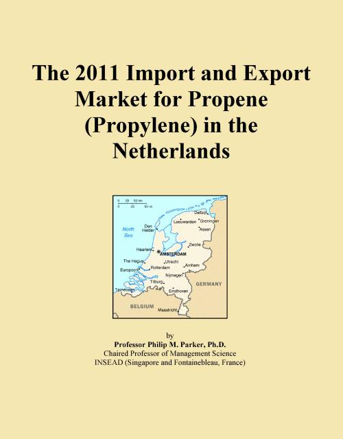 The 2011 Import and Export Market for Propene (Propylene) in the Netherlands - Product Image