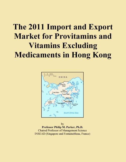 The 2011 Import and Export Market for Provitamins and Vitamins Excluding Medicaments in Hong Kong - Product Image