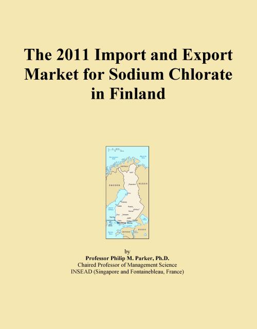 The 2011 Import and Export Market for Sodium Chlorate in Finland - Product Image