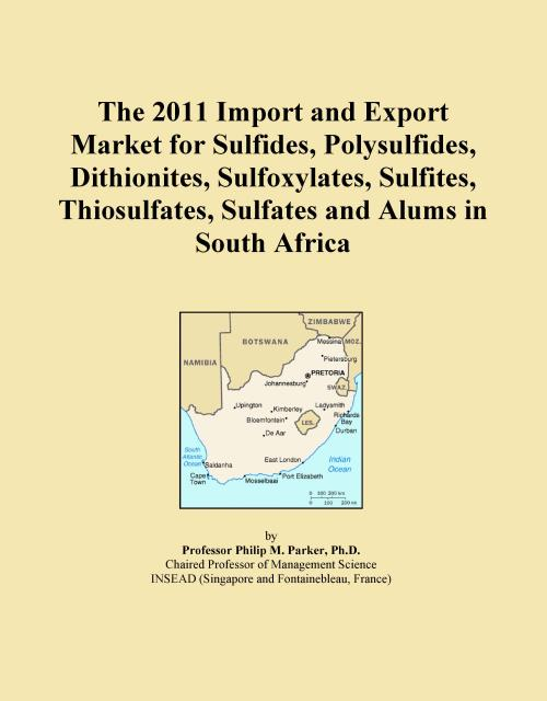 The 2011 Import and Export Market for Sulfides, Polysulfides, Dithionites, Sulfoxylates, Sulfites, Thiosulfates, Sulfates and Alums in South Africa - Product Image
