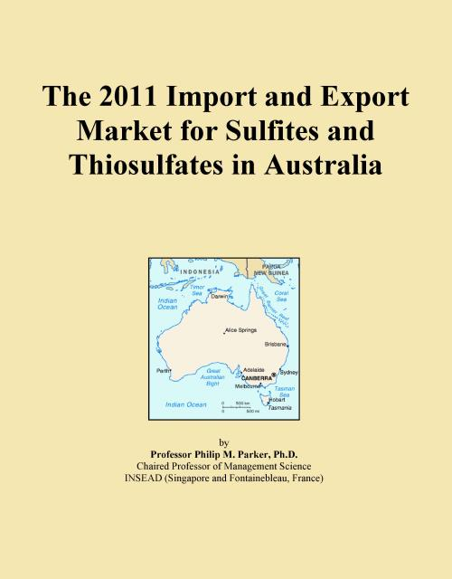 The 2011 Import and Export Market for Sulfites and Thiosulfates in Australia - Product Image