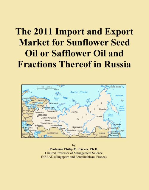 The 2011 Import and Export Market for Sunflower Seed Oil or Safflower Oil and Fractions Thereof in Russia - Product Image