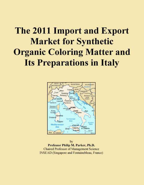 The 2011 Import and Export Market for Synthetic Organic Coloring Matter and Its Preparations in Italy - Product Image