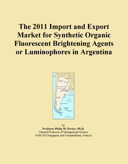 The 2011 Import and Export Market for Synthetic Organic Fluorescent Brightening Agents or Luminophores in Argentina - Product Image