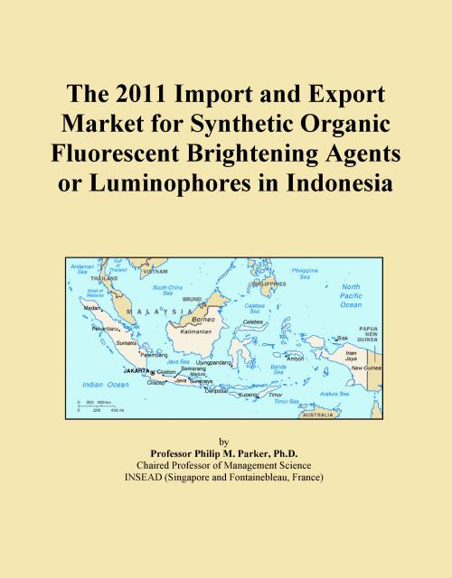 The 2011 Import and Export Market for Synthetic Organic Fluorescent Brightening Agents or Luminophores in Indonesia - Product Image