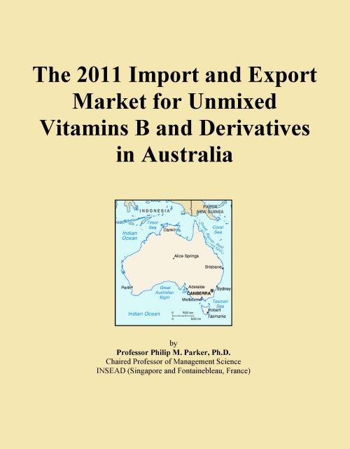 The 2011 Import and Export Market for Unmixed Vitamins B and Derivatives in Australia - Product Image