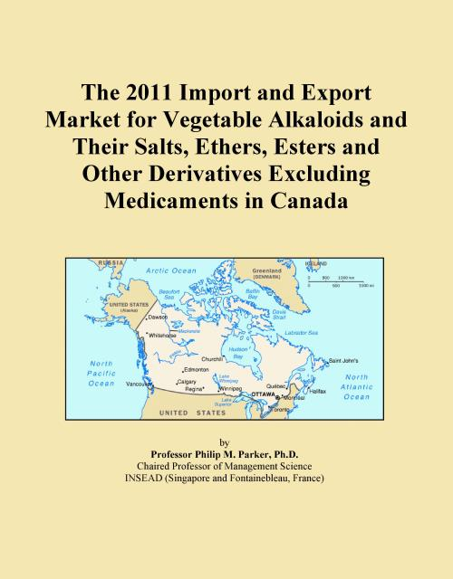 The 2011 Import and Export Market for Vegetable Alkaloids and Their Salts, Ethers, Esters and Other Derivatives Excluding Medicaments in Canada - Product Image