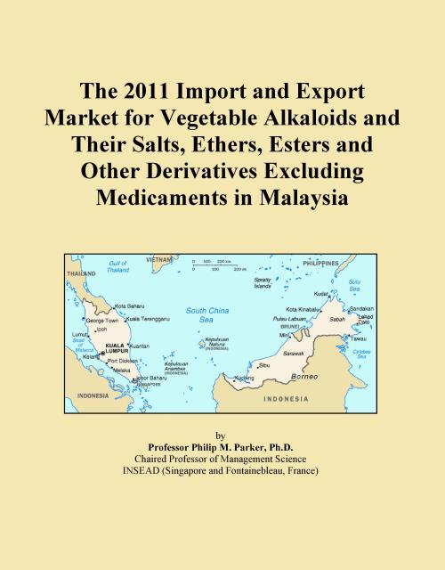 The 2011 Import and Export Market for Vegetable Alkaloids and Their Salts, Ethers, Esters and Other Derivatives Excluding Medicaments in Malaysia - Product Image