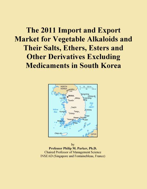 The 2011 Import and Export Market for Vegetable Alkaloids and Their Salts, Ethers, Esters and Other Derivatives Excluding Medicaments in South Korea - Product Image