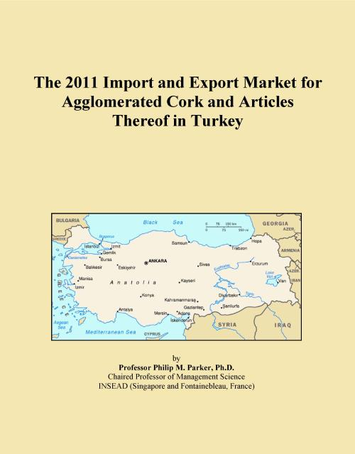 The 2011 Import and Export Market for Agglomerated Cork and Articles Thereof in Turkey - Product Image